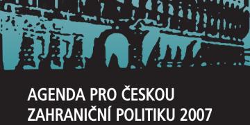 Agenda pro českou zahraniční politiku 2007