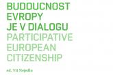 Budoucnost Evropy je v dialogu