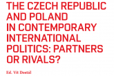 The Czech Republic and Poland in Contemporary International Politics: Partners or Rivals?