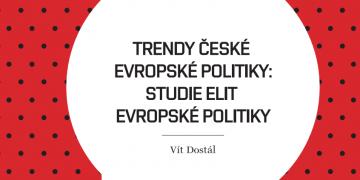 Trendy české evropské politiky: Studie elit evropské politiky