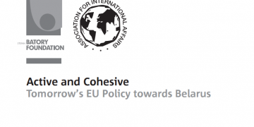 Active and Cohesive. Tomorrow's EU Policy towards Belarus