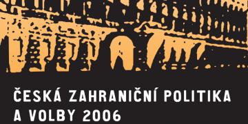 Česká zahraniční politika a volby 2006