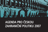 Agenda for Czech Foreign Policy 2007