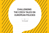 Challenging the Czech Tales on European Policies