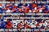 Obejdeme se bez EU? Přijďte se zeptat europoslance Zdechovského
