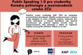 Public Speaking 1.0 pro studentky Katedry politologie a mezinárodních vztahů ZČU